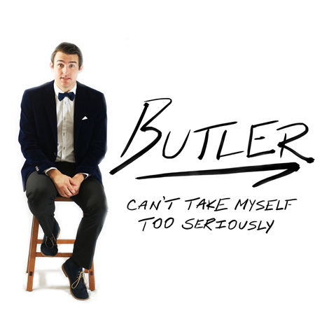 Butler - can't take myself too seriously
