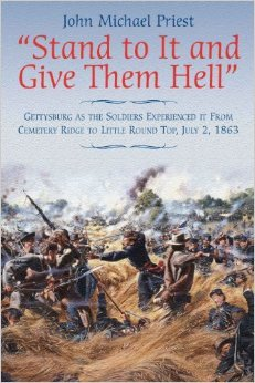 book: Stand to It and Give Them Hell: Gettysburg as the Soldiers Experienced it From Cemetery Ridge to Little Round Top, July 2, 1863